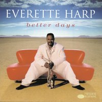 Better Days — Everette Harp