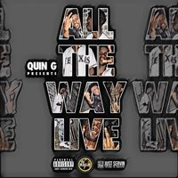 All the Way Live — Quin G
