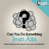 Can You Do Something — Jean Aita