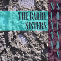 Sunny Sounds — The Barry Sisters