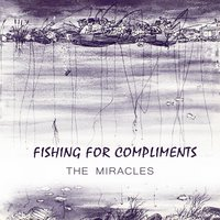 Fishing For Compliments — The Miracles