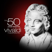 The 50 Most Essential Vivaldi Masterpieces — Camerata Antonio Lucio