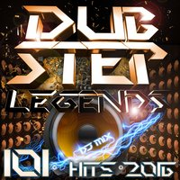 Dubstep Legends DJ Mix 101 Hits 2016 — сборник