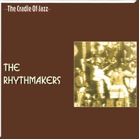 The Cradle of Jazz -The Rhythmakers — The Rhythmakers
