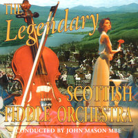 The Legendary Scottish Fiddle Orchestra — The Scottish Fiddle Orchestra