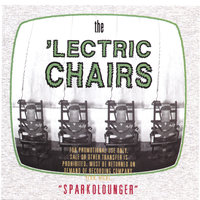 Sparkolounger — The 'Lectric Chairs