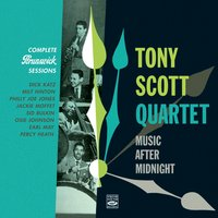 Tony Scott Quartet. Complete Brunswick Sessions 1953 — Tony Scott, Dick Katz