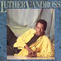 Give Me The Reason — Luther Vandross