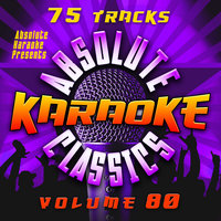 Absolute Karaoke Presents - Absolute Karaoke Classics Vol. 81 — Absolute Karaoke