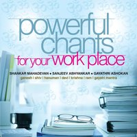Powerful Chants For Your Work Place — сборник