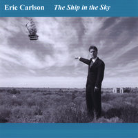 The Ship in the Sky — Eric Carlson