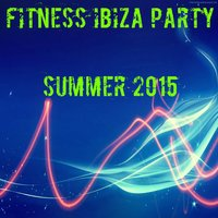 Fitness Ibiza Party Summer 2015 — сборник