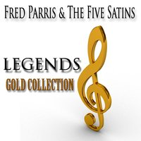 Legends Gold Collection — Fred Parris, The Five Satins