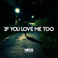 If You Love Me Too — Laura Newman, Nico Pellerin