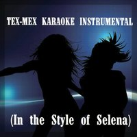 Tex-Mex Karaoke Instrumental (In the Style of Selena) — Los Dinos