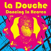 Dancing In Heaven (as made famous by Q-Feel) — La Douche