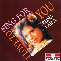 I Love to Sing for you — Runa Laila