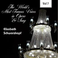 The World's Most Famous Voices in Opera & Song, Vol. 7 — Elisabeth Schwarzkopf