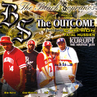 The Outcome feat. Cam'ron of The Diplomats & Fatal Hussein of The Outlaws — The Black $opranos