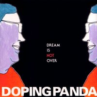 Dream Is Not Over — DOPING PANDA