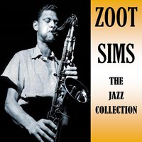 The Jazz Collection — Zoot Sims