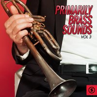 Primarily Brass Sounds, Vol. 3 — сборник