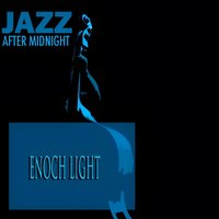 Jazz After Midnight — Enoch Light, Jazz After Midnight, Джордж Гершвин