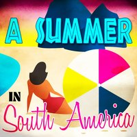 A Summer in South America — сборник