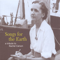 Songs for the Earth: A Tribute to Rachel Carson — сборник