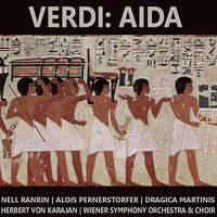 Verdi: Aida — Джузеппе Верди, Герберт фон Караян, Alois Pernerstorfer, Dragica Martinis, Neil Rankin, Wiener Symphony Orchestra and Choir