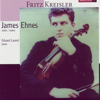 Fritz Kreisler — James Ehnes, Eduard Laurel
