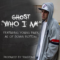 Who I Am (feat. Young Buck & Ac) — Ghost