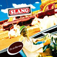 It's on the way — Slang