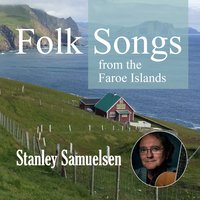 Folksongs from The Faroe Islands — Stanley Samuelsen