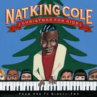 Christmas For Kids: From One To Ninety-Two — Nat King Cole