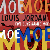 Five Guys Names Moe — Louis Jordan