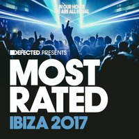 Defected Presents Most Rated Ibiza 2017 — сборник