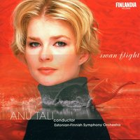 Swan Flight — Estonian-Finnish Symphony Orchestra and Anu Tali, Estonian-Finnish Symphony Orchestra and Tali, Anu (conductor), Anu Tali, Estonian-Finnish Symphony Orchestra