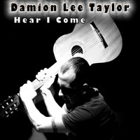 Hear I Come — Damion taylor