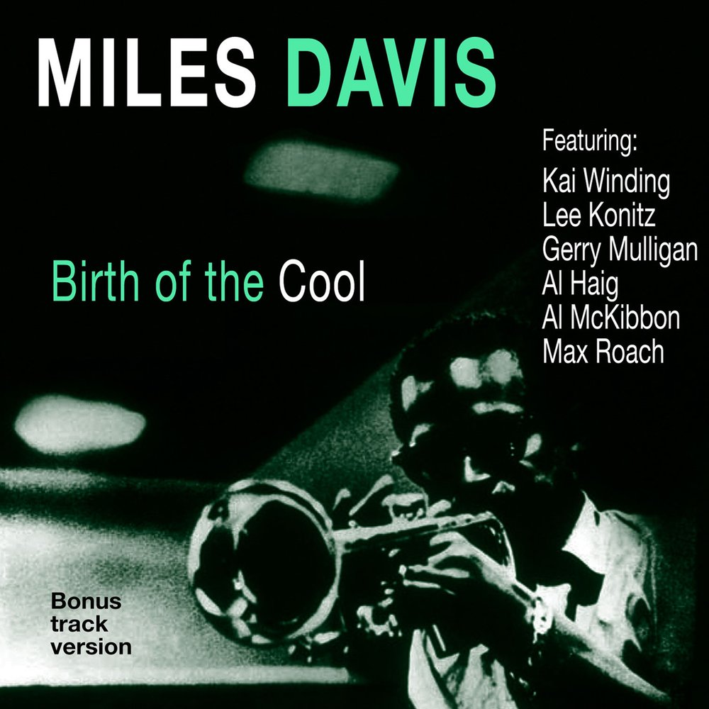 the birth of cool miles davis essay Alliance miles davis - birth of the cool release date:10/07/2016notes:limited vinyl lp pressing this aptly named 1957 album by jazz icon miles davis includes three sessions originally recorded between 1949 and 1950.