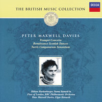 Maxwell Davies: Trumpet Concerto; Renaissance Scottish Dances etc — Elgar Howarth, Hakan Hardenberger, Stomu Yamash'Ta, BBC Philharmonic Orchestra, Sir Peter Maxwell Davies, Fires Of London