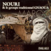 Dalali — Nouri & Le Groupe Traditionnel Gnaoua