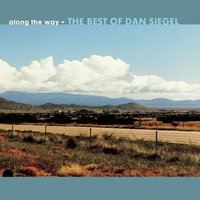 Along The Way: The Best Of Dan Siegel — Dan Siegel, Габриэль Форе