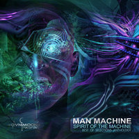 Spirit of the Machine — Man Machine