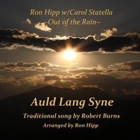 Auld Lang Syne (feat. Ron Hipp & Carol Statella) — Out of the Rain