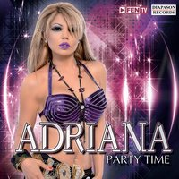 Party Time — Adriana