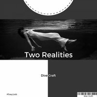 Two Realities — Dive Craft