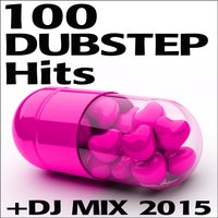 100 Dubstep Hits + DJ Mix 2015 — сборник