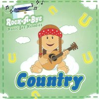 Rock A Bye Country — The Hit Crew