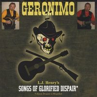 Songs of Glorified Dispair — LJ Geronimo Henry
